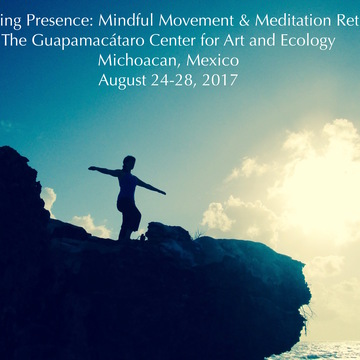 Practicing Presence-Mindful Movement and Meditation Retreat