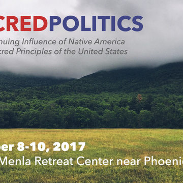 Sacred Politics: The Continuing Influence of Native America on the Sacred Principles  of the United States
