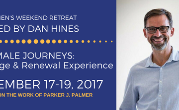 Male Journeys: A Courage & Renewal Experience - Men's Weekend Retreat with Dan Hines