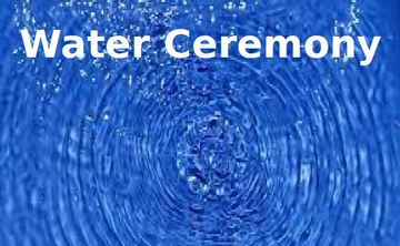 Water Ceremony
