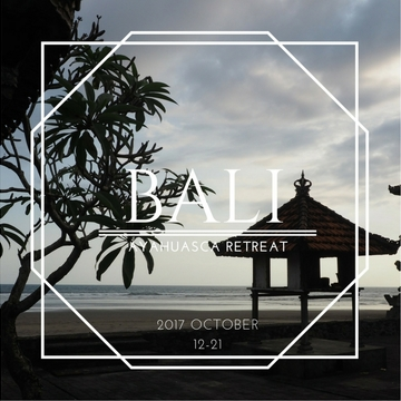 Bali Ayahuasca retreat (Oct 2017)
