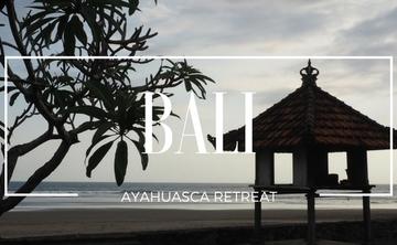 Bali Ayahuasca retreat (Dec 7-17, 2017)