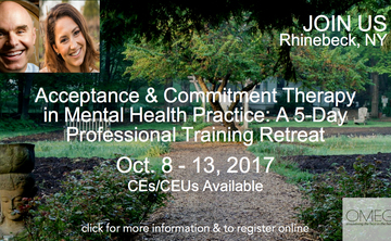 Acceptance and Commitment Therapy in Mental Health Practice ~ A 5-Day Professional Training Retreat