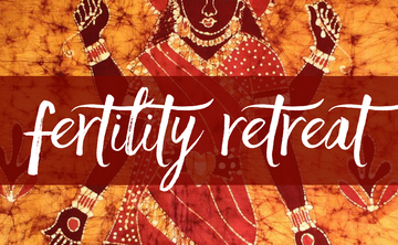 Feed your Fertility Retreat