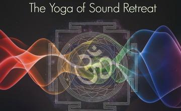 The Yoga of Sound Retreat