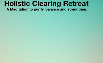 Holistic Clearing Retreat