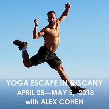 YOGA ESCAPE IN TUSCANY WITH ALEX COHEN | APRIL 28 - MAY 5, 2018
