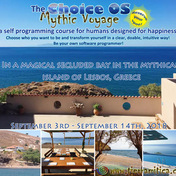 Choice OS Mythic Voyage Workshop: A Self Programming Course for Humans. Lesbos, Greece, September 2018
