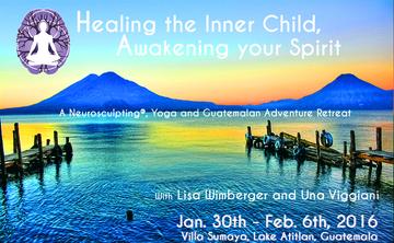 Heal Your Inner Child, Awaken Your Spirit  A Neurosculpting®, Yoga And Guatemalan Adventure Retreat