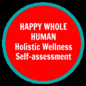 HAPPY WHOLE HUMAN® Holistic Wellness Self-Assessment Facilitator Certification Training