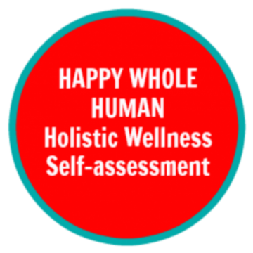 HAPPY WHOLE HUMAN® Holistic Wellness Self-Assessment Facilitator Virtual Certification Training