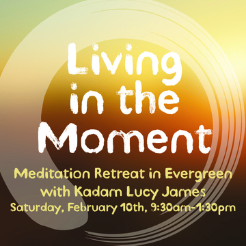 Living in the Moment - Meditation Retreat in Evergreen