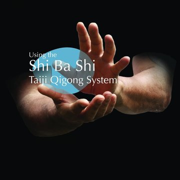 Qigong Teacher Training: Shi Ba Shi Taiji (Level 1) with Peter Caughey
