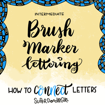 Brush Marker Lettering: Connecting Letters (Intermediate) Feb 3rd 2:30-4pm