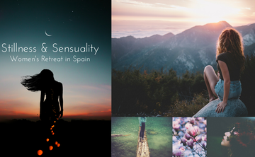 Stillness & Sensuality Women's Retreat