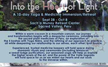 Into the Heart of Light: A 10-day Yoga & Medicine Immersion/Retreat
