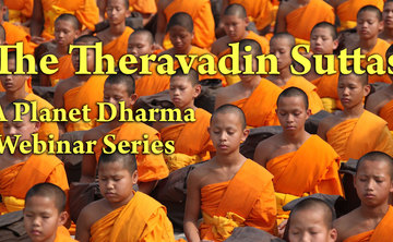 The Teravadin Suttas: A Planet Dharma Webinar Series