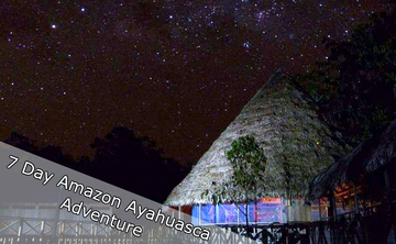 7 Day Amazon Ayahuasca Adventure