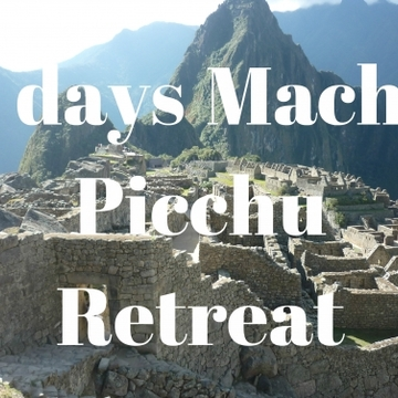 6 days Machu Picchu Retreat