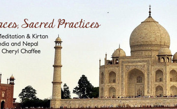 Sacred Places, Sacred Practices: Yoga, Meditation, and Kirtan in India and Nepal