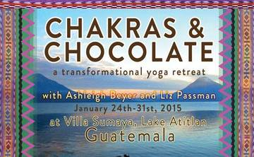 Chakras and Chocolate: A Transformational Yoga Retreat