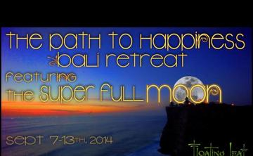 The Path to Happiness Bali Retreat with Super Full Moon