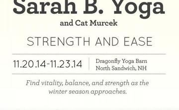 Strength and Ease: A Retreat with Sarah B. Yoga and Cat Murcek