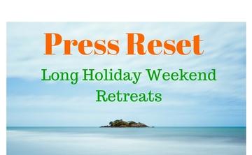 Holiday Weekend Retreat: Press Reset