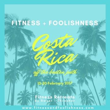 Fitness + Foolishness: Costa Rica