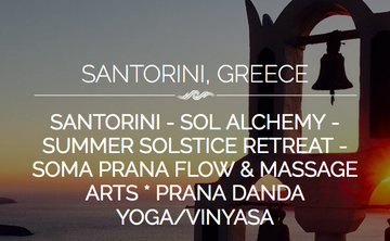 Santorini: Soma Prana Flow and Massage Arts * Prana Danda Yoga/Vinyasa