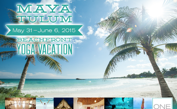 Caribbean Beachfront Yoga Vacation - Tulum, Mexico (May 31 - June 6, 2015)