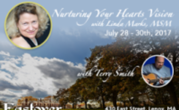 Nurturing Your Heart's Vision with Linda Marks ~ 3 Workshops!