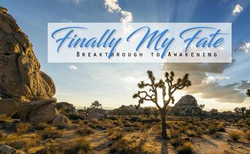 Finally My Fate: Breakthrough to Awakening