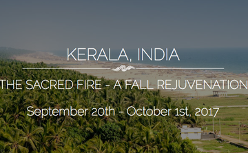 Tending the Sacred Fire – A Fall Rejuvenation Retreat – Kerala India