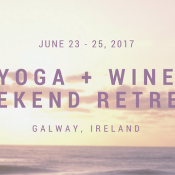 Yoga + Wine Weekend Retreat in Ireland
