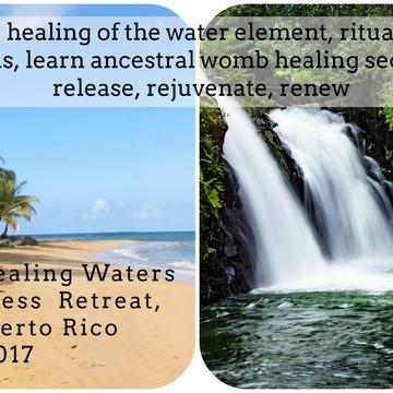 Dos Aguas Healing Waters Womb Wellness Retreat, Northeast Puerto Rico June 22-27, 2017