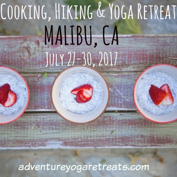Cooking, Hiking & Yoga Retreat in Malibu, CA!