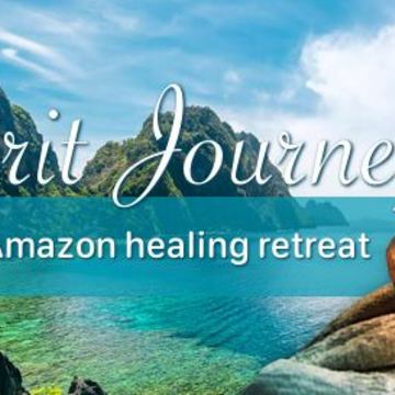 Spirit Journeys - 7-day Amazon healing retreat