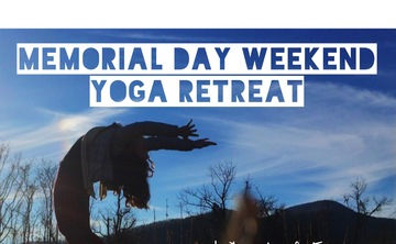 Memorial Day Weekend Yoga Retreat: Resilient Heart