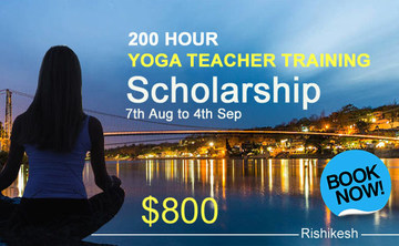 200 Hour Yoga Teacher Training Scholarship, Rishikesh, India