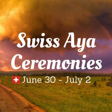Traditional Ayahuasca Ceremonies in Switzerland (June 30)