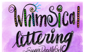 Whimsical Lettering-Class is full!